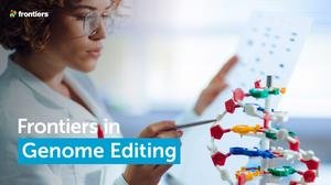Call for Papers: Frontiers in Genome Editing